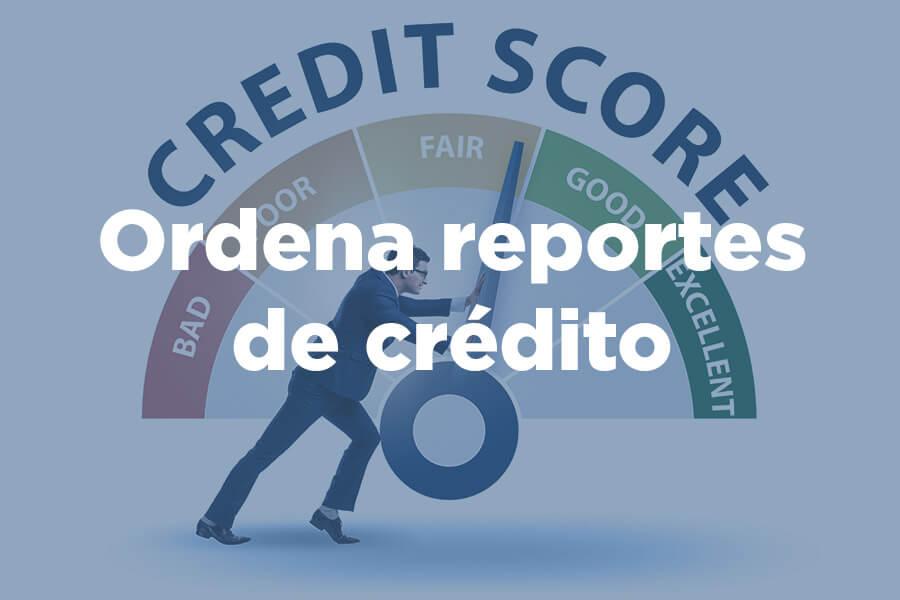 Ordena reportes de credito